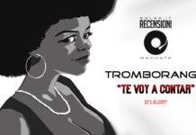 Tromboranga - Te Voy A Contar (2019 Salsa Recensione)