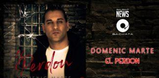 Domenic Marte - El Perdon (2019 New Single)