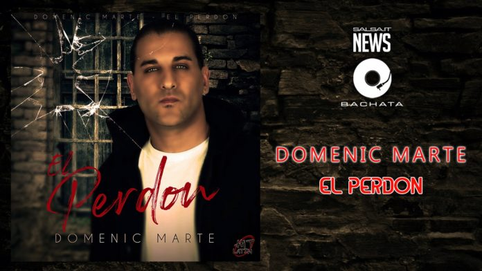 Domenic Marte - El Perdon (2019 New Single)