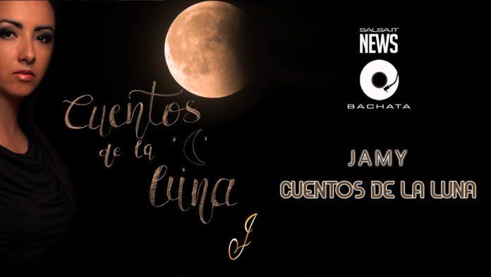 Jamy - Cuentos de la Luna (2019 New Album)