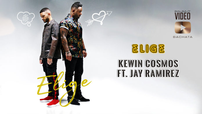Kewin Cosmos feat. Jay Ramirez - Elige (2019 bachata official video)