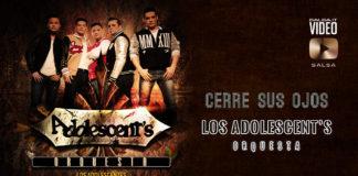 Los Adolescentes - Cerre Sus Ojos (2019 salsa official video)