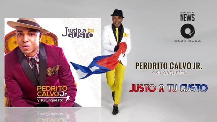 Pedrito Calvo Junior - Justo a Tu Gusto (2019 News Salsa)