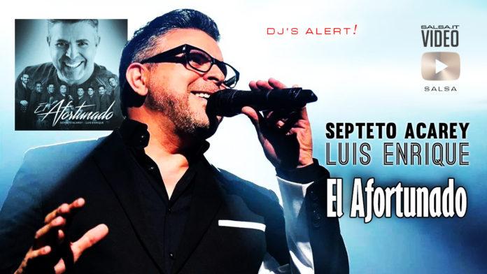 Septeto Acaray Feat. Luis Enrique - El Afortunado (2019 Salsa official video)
