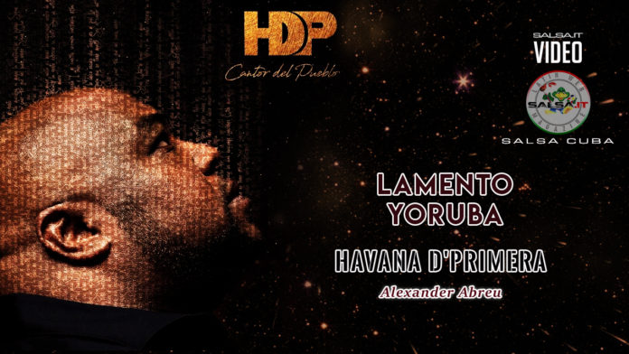 Havana D'Primera - Lamento Yoruba (2019 Salsa official video)