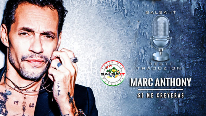 Marc Anthony - Si Me Creyeras (2019 Testo e Traduzione)