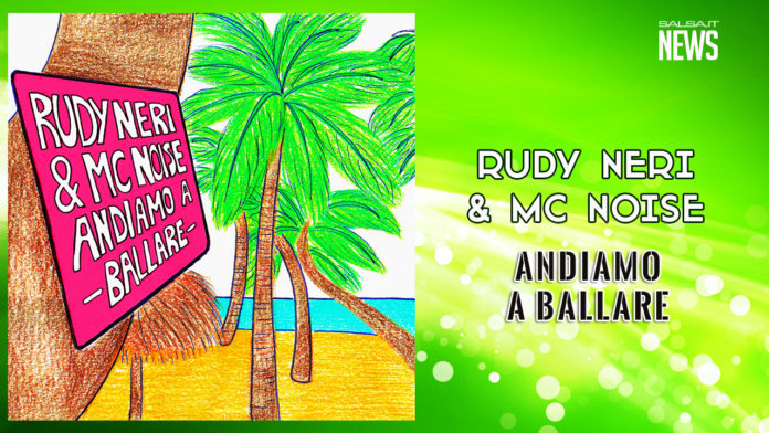 Rudy Neri & MC Noise - Adiamo a Ballare (2019 - News Reggaeton)