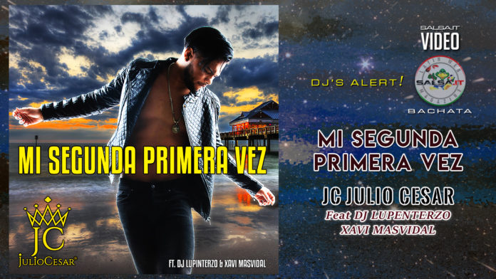 JC JulioCesar feat. Dj LupinTerzo e Xavi Masvidal - Mi Segunda Primera Vez (2019 Bachata official video)