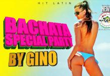 Gino Brigida - Bachata Special Party (2019 Bachata news)
