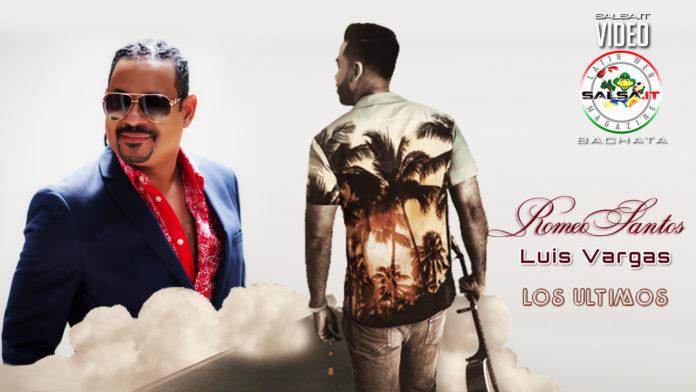 Romeo Santos, Luis Vargas - Los Ultimos (2019 Bachata official video)
