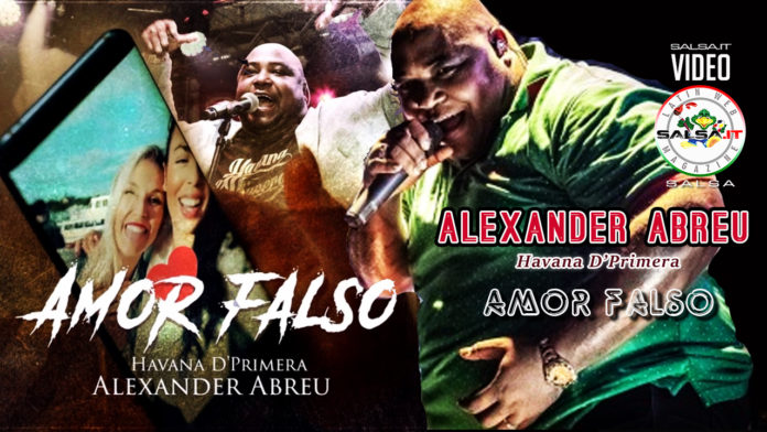 Alexander Abreu, Havana D'Primera- Amor Falso (2019 Salsa official video)