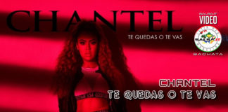 Chantel - Te Quedas O Te Vas (2019 Bachata official video)