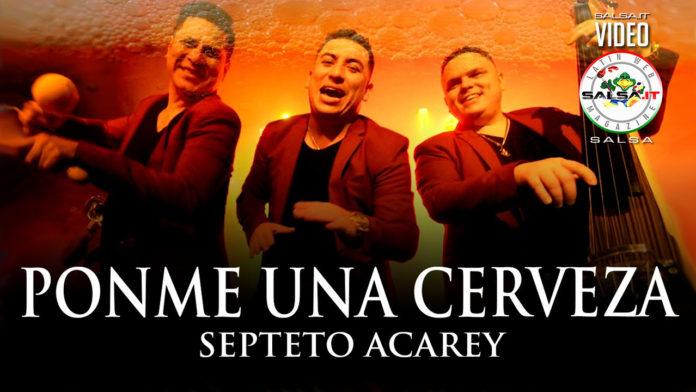 Septeto Acarey - Ponme Una Cerveza (2019 Salsa official video)