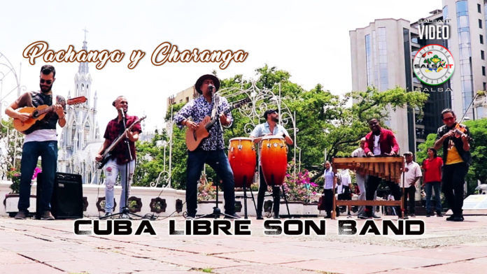 Cuba Libre Son Band - Pachanga y Charanga (2019 Salsa official video)
