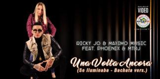 Ricky Jo & Maximo Music feat. Phoenix & MTD - Una volta Ancora (Se Iluminaba)-Bachata Version