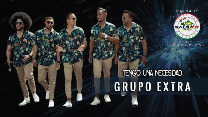 Grupo Extra - Tengo Una Necesidad (2019 Bachata Testo e Traduzione)