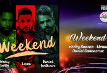 Henry Santos, Lirow, Daniel Santacruz - Weekend (2019 Bachata official video)
