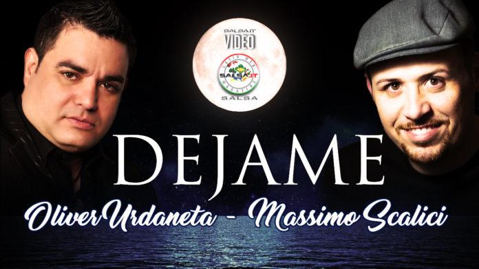 Oliver Urdaneta - Massimo Scalici - Dejame (2019 Salsa Video Lyric)