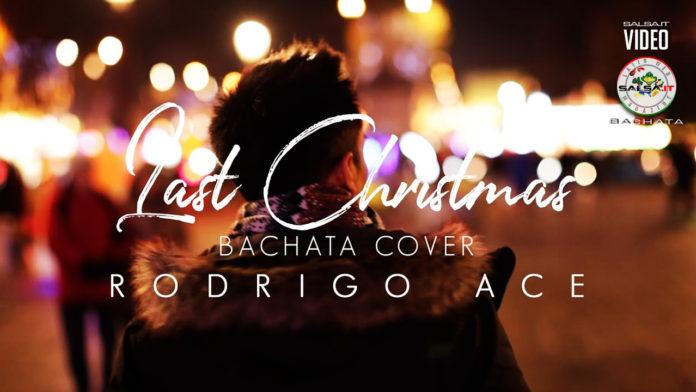 Rodrigo Ace - Last Christmas (Bachata Version) (2016 bachata official video)