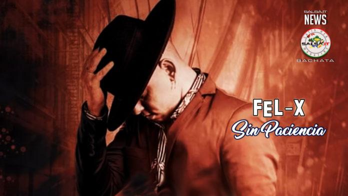Fel-X - Sin Paciencia - (2020 Bachata News)
