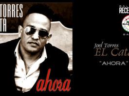 Joel Torres El Cata - Ahora (2020 Salsa Romantica recensione)