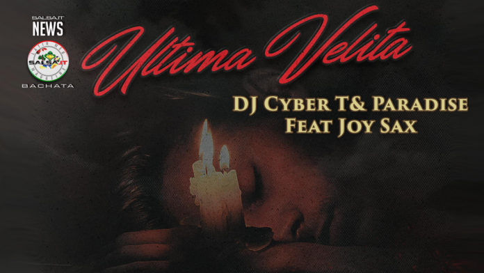 DJ Cyber T& Paradise Feat Joy Sax - Ultima Velita