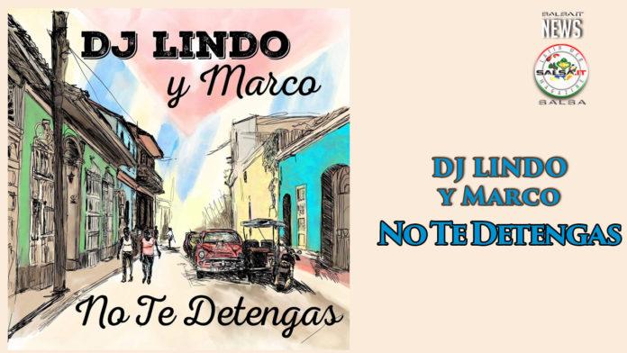 DJ Lindo y Marco - No Te Detengas (2020 Salsa)