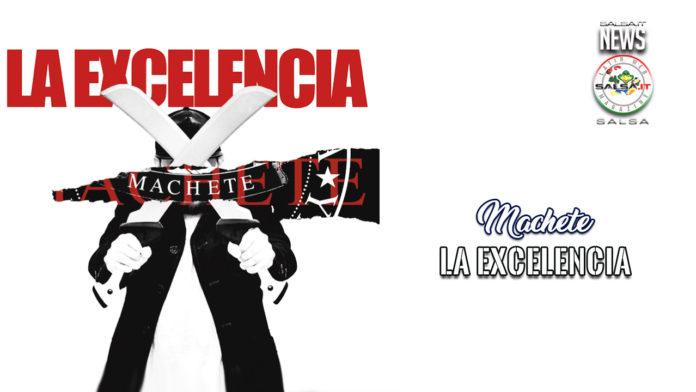 La Excelencia - Salsa na Ma (From album Machete) - (2020 salsa official video)
