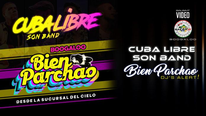Cuba Libre Son Band - Bien Parchao (2020 Boogaloo official video)