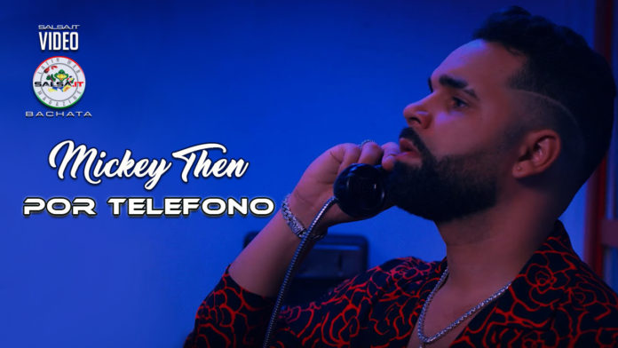 Mickey Then - Por Telefono (2020 Bachata official video)