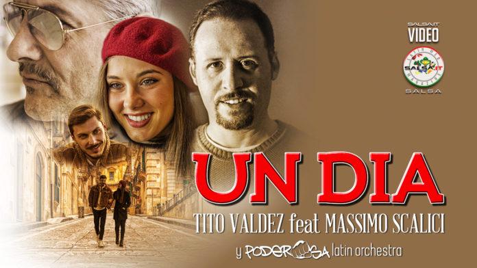 Tito Valdez feat. Massimo Scalici y Poderosa Latin Orchestra - Un Dia (2020 Salsa official video)