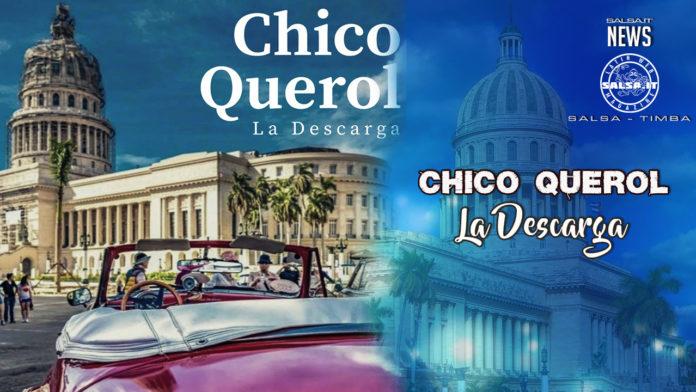 Chico Querol - La Descarga (2020 Timba News)