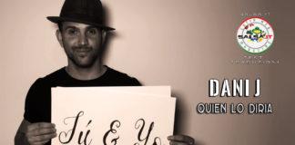 Dani J - Quien Lo Diria (2020 Bachata Testo e Traduzione)