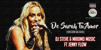 Dj Steve & Maximo Music ft Jenny Flow - De Sarah Tu Amor (2020 Bachata official video)