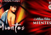 J Adrian Flores - Mientes (2020 Latin Urban)