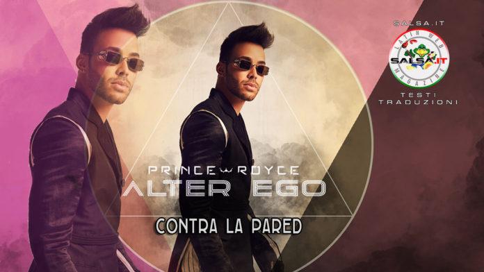Prince Royce - Contra La Pared (2020 Bachata Testo e Traduzione)