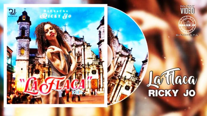 Ricky Jo - La Flaca - Bachacha Version (2020 Bachata lyric video)