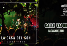 Calle Vapor - La Casa del Son (2020 recensione salsa)