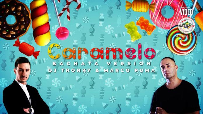 Caramelo (Bachata version) - DJ Tronky & Marco Puma (2020 bachata lyric video)