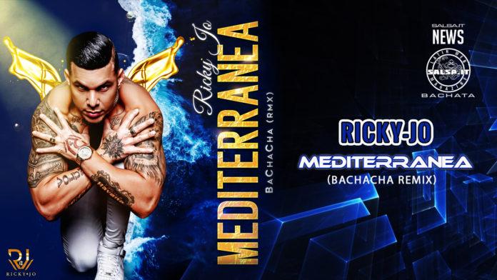 Ricky Jo - Mediterranea (2020 Bachacha Remix)