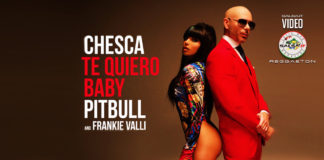 Chesca, Pitbull, Frankie Valli - TE QUIERO BABY (I LOVE YOU BABY)(2020 Reggaeton official video)