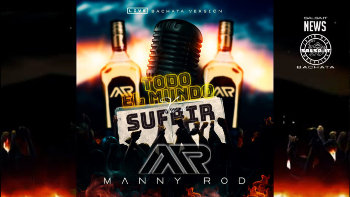 Manny Rod - Todo El Mundo Va A Sufrir (2020 Bachata News)