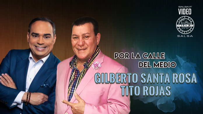 Gilberto Santa Rosa, Tito Rojas - Por La Calle del Medio (2020 Salsa official video)