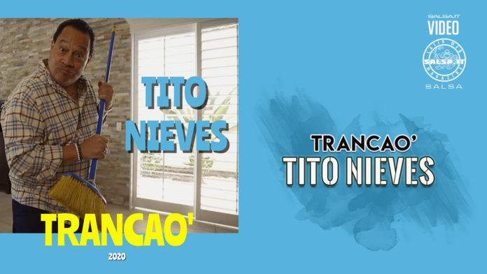 Tito Nieves - Trancao (2020 Salsa official video)
