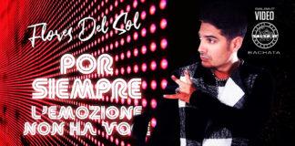 Alfredo Flores Del Sol - Por Siempre, l'Emozione non ha Voce (2020 bachata official video)