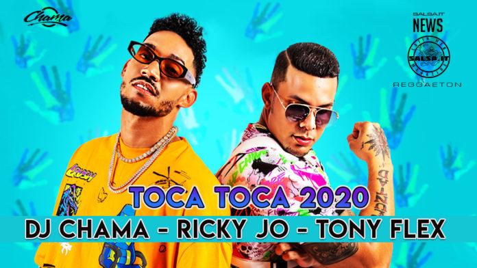 Dj Chama - Ricky Jo - Tony Flex - Toca Toca 2020 (2020 Reggaeton New)