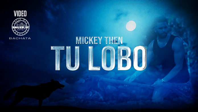 Mickey Then - Tu Lobo (2020 Bachata official video)