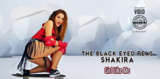 Black Eyed Peas, Shakira - Girl Like Me (Latin Urban Official Video)