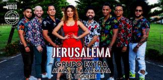 Grupo Extra, Ataca y La Alemana, EL Tiguere - Jerusalema (2020 Bachata Video Official) 2