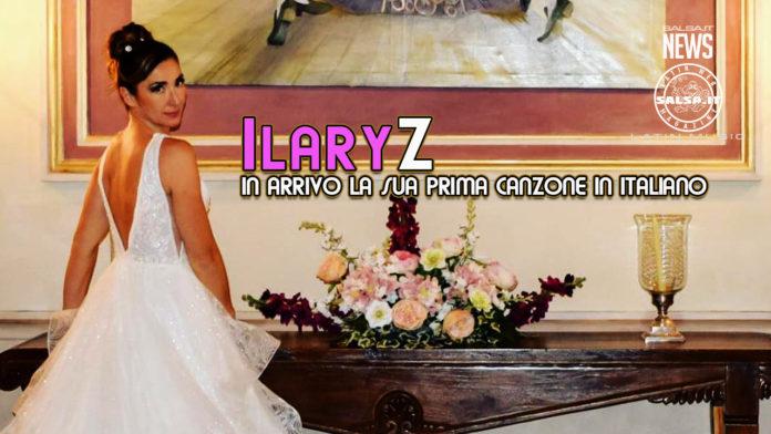 Ilary z - In Arrivo la sua prima canzone in Italiano (2020 salsa.it news)